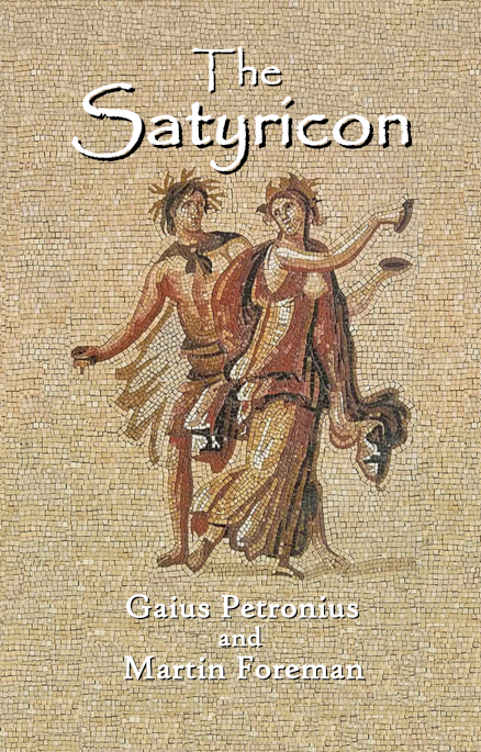 The Satyricon by Gaius Petronius and Martin Foreman
