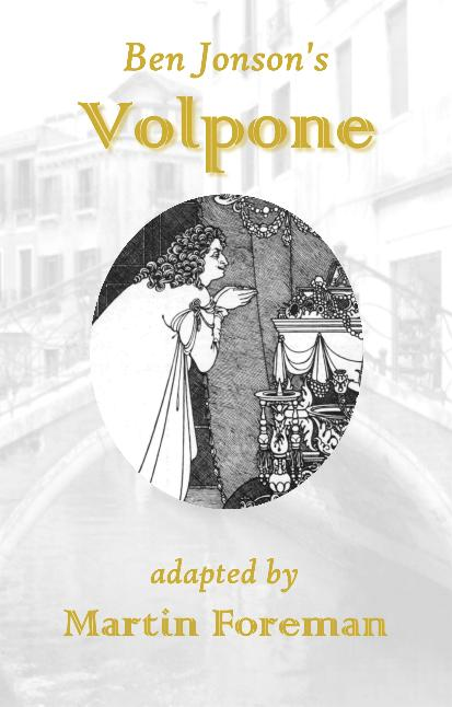 Volpone by Ben Jonson adapted by Martin Foreman